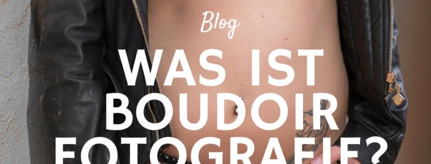 Blog - Was ist Boudoir Fotografie?